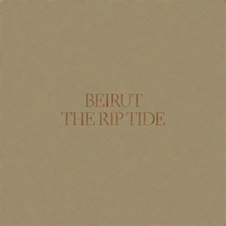 BEIRUT『The Rip Tide』.jpg
