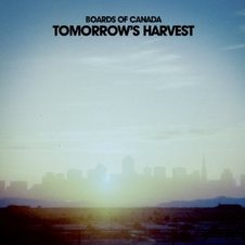 BOARDS OF CANADA『Tomorrow's Harvest』(Warp : Beat).jpg