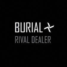 Burial「Rival Dealer」.jpg