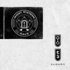 Clouds『Ghost Systems Rave』.jpeg