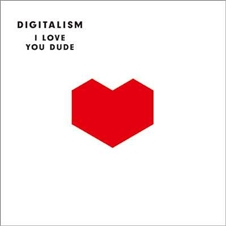 DIGITALISM『I Love You Dude 』.jpg