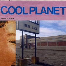 Guided By Voices - Cool Planet.jpg