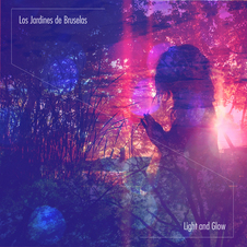LOS JARDINES DE BRUSELAS『Light And Glow』.jpg