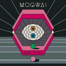 MOGWAI『Rave Tapes』.jpg