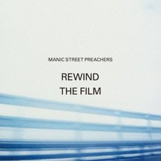 Manic Street Preachers『Rewind The Film』.jpg
