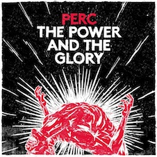 Perc『The Power And The Glory』.jpg