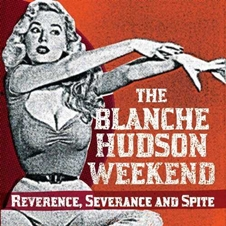 The Blanche Hudson Weekend 『Reverence Severance And Spite』.jpg