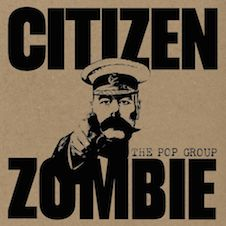 The Pop Group『CITIZEN ZOMBIE』.jpg
